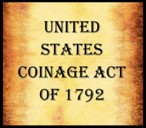 The U.S. Coinage Act of 1792
