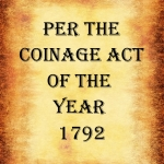 Rita Anne Laframboise Covenant - The U.S. Coinage Act of 1792