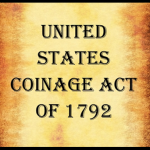 The U.S. Coinage Act of 1792 - Rita Laframboise Covenant
